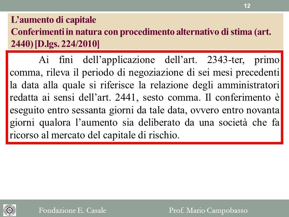 L'aumento di capitale Conferimenti in natura con procedimento alternativo di stima (art. 2440) [D.lgs. 224/2010]